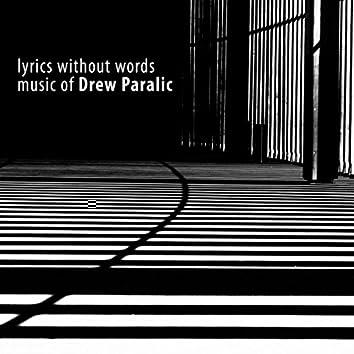 Lyrics Without Words: Music of Drew Paralic