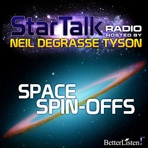 Star Talk Radio: Space Spin-Offs audiobook cover art