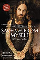 Save Me from Myself: How I Found God, Quit Korn, Kicked Drugs, and Lived to Tell My Story