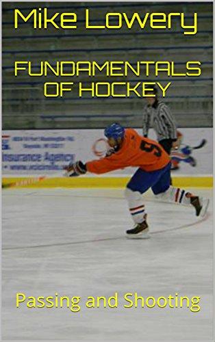 Fundamentals of Hockey: Passing and Shooting (English Edition)