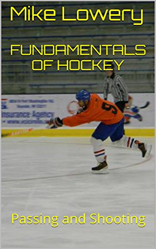 Fundamentals of Hockey: Passing and Shooting (English Edition)
