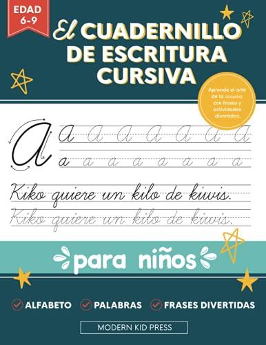 El cuadernillo de escritura cursiva para niños: Un libro divertido y atractivo para que niños y principiantes aprendan el arte de la caligrafía