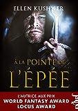 À la pointe de l'épée (French Edition)