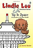 Up in Space: An Adventure at the Space Needle (Lindie Lou Adventure)