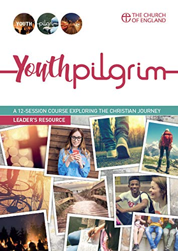 Youth Pilgrim Participant's Journal: A 12-session course exploring the Christian journey (Pilgrim Course)
