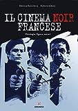 Il cinema noir francese. Mitologie, figure, autori