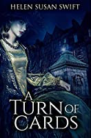 A Turn Of Cards: Premium Hardcover Edition
