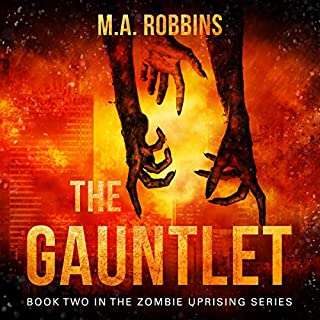 The Gauntlet     Zombie Uprising Series, Book Two              By:                                                                                                                                 M. A. Robbins                               Narrated by:                                                                                                                                 Laura Jennings                      Length: 5 hrs and 21 mins     Not rated yet     Overall 0.0