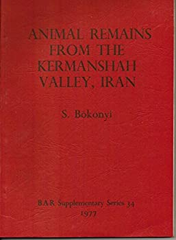 The Animal Remains from Four Sites in the Kermanshah Valley, Iran: Asiab, Sarab, Dehsavar and Siahbid: The Faunal Evolution, Environmental Changes and Development of Animal Husbandry, VIII-III Millennia B.C.