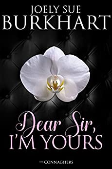 Dear Sir, I'm Yours (The Connaghers Book 2) by [Joely Sue Burkhart]