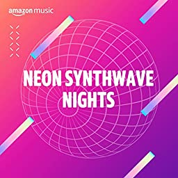 Neon Synthwave Nights On Amazon Music Unlimited