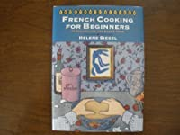 French Cooking for Beginners: 75 Recipes for the Eager Cook (Ethnic Kitchen) 006016431X Book Cover