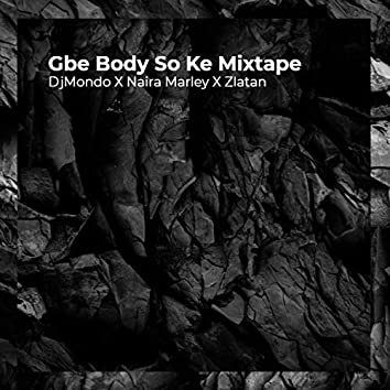 Gbe Body So Ke Mixtape