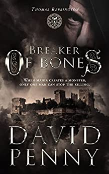 Breaker of Bones (Thomas Berrington Historical Mystery Book 2) by [David Penny]