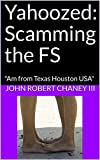 Yahoozed: Scamming the FS: The Hunter Goes Silent... (English Edition)