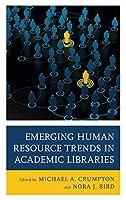 Emerging Human Resource Trends in Academic Libraries