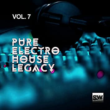 Pure Electro House Legacy, Vol. 7