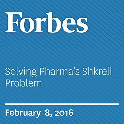Solving Pharma's Shkreli Problem audiobook cover art