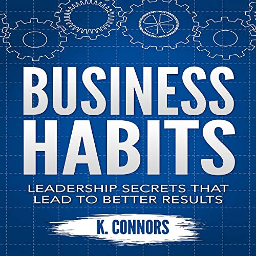 Business Habits Audiobook By K. Connors cover art