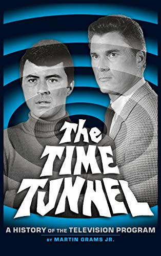 The Time Tunnel: A History of the Television Series (Hardback)