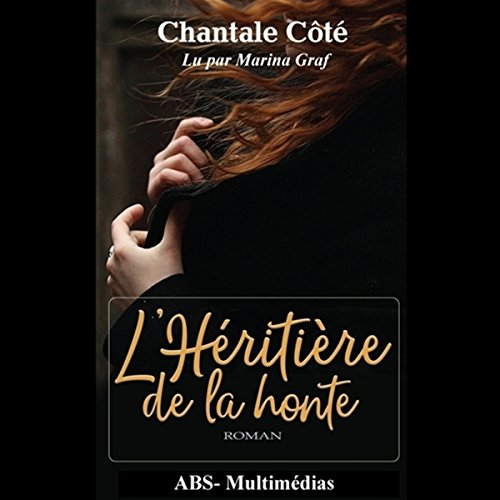 L'héritière de la honte                   By:                                                                                                                                 Chantale Côté                               Narrated by:                                                                                                                                 Marina Graf                      Length: 6 hrs and 50 mins     Not rated yet     Overall 0.0