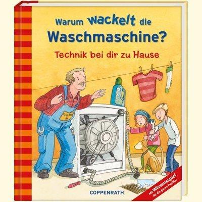 Warum wackelt die Waschmaschine?: Technik bei dir zu Hause