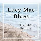 Lucy Mae Blues