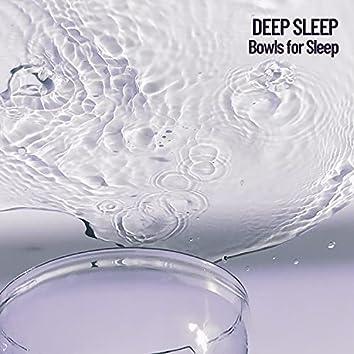 Deep Sleep: Bowls for Sleep
