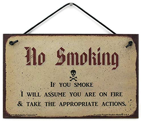 5x8 Vintage Style Sign Saying,'NO SMOKING If you smoke I will assume you are on fire & take the appropriate actions.' Decorative Fun Universal Household Signs from Egbert's Treasures