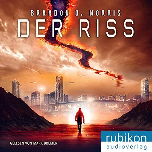 Der Riss                   Autor:                                                                                                                                 Brandon Q. Morris                               Sprecher:                                                                                                                                 Mark Bremer                      Spieldauer: 9 Std. und 14 Min.     69 Bewertungen     Gesamt 4,0