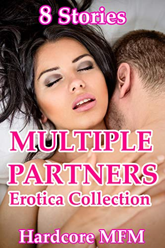 Multiple Partners Erotica Collection (8 Stories Hardcore MFM) (English Edition)