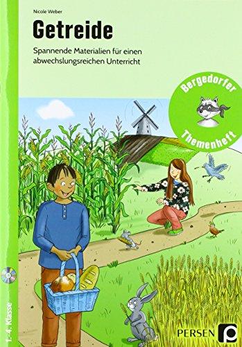 Getreide: Spannende Materialien für einen abwechslungsreichen Unterricht (1. bis 4. Klasse) (Bergedorfer Themenhefte - Grundschule)
