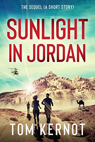 Sunlight in Jordan: The sequel (a short story)
