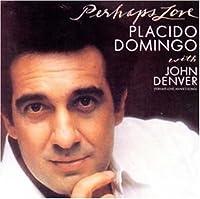 Perhaps Love by JOHN / DOMINGO,PLACIDO DENVER