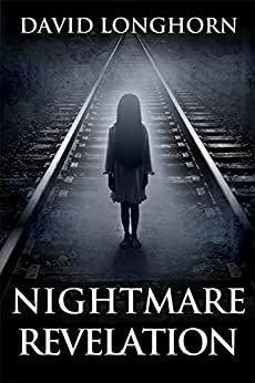 Nightmare Revelation: Supernatural Suspense with Scary & Horrifying Monsters (Nightmare Series Book 3) by [David Longhorn, Scare Street, Emma Salam, Ron Ripley]
