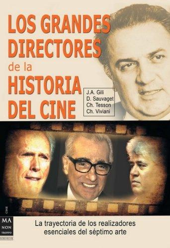 Grandes directores de la historia del cine, los: La trayectoria de los realizadores esenciales del séptimo arte (Cine - Ma Non Troppo)