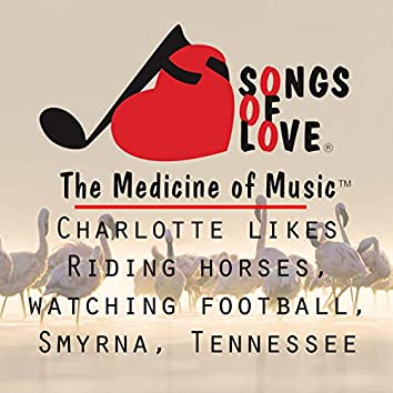 Charlotte Likes Riding Horses, Watching Football, Smyrna, Tennessee