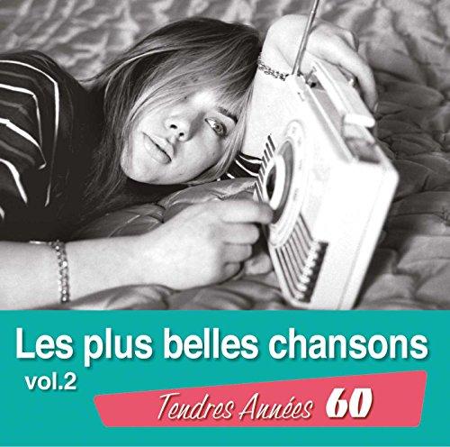 Tendres Annees 60 Les Plus Belles Chansons Volume 2