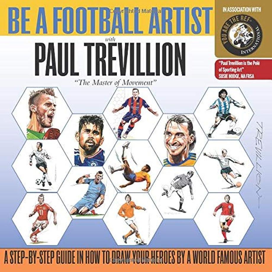 復讐人里離れた市長Be A Football Artist with Paul Trevillion: 'The Master of Movement'