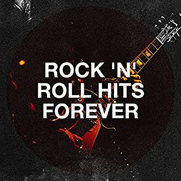Rock 'N' Roll Hits Forever