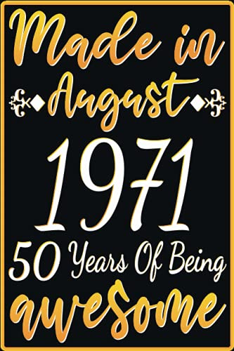 Made in aughust 1971 50 Years of Being AWESOME: a great 50th Birthday Gift idea for women and men / funny presents ideas for 50 Years Old woman man ... lined notebook Journal / gift card
