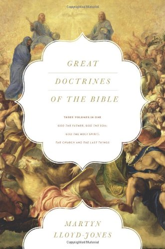 Great Doctrines of the Bible (Three Volumes in One): God the Father, God the Son; God the Holy Spirit; The Church and th