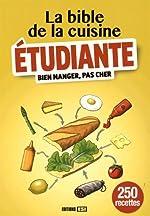 La bible de la cuisine étudiante - Bien manger, pas cher d'Editions ESI