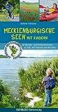 Mecklenburgische Seen mit Kindern: 46 Wander- und Entdeckertouren für Familien (Abenteuer und Erholung für Familien)