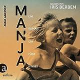 Manja: Ein Roman um fünf Kinder. Gelesen von Iris Berben
