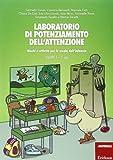 Laboratorio di potenziamento dell'attenzione. Giochi e attività per la scuola dell'infanzia. 5 anni (Vol. 1)