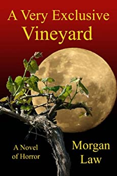 A Very Exclusive Vineyard by [Morgan Law]