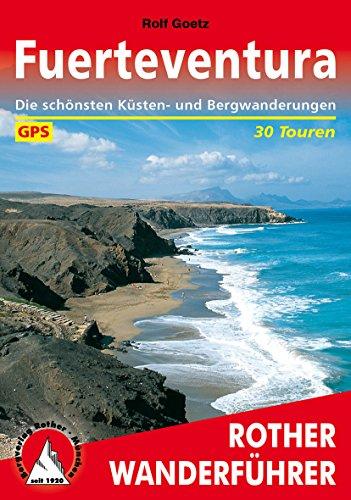 Fuerteventura: Die schönsten Küsten- und Bergwanderungen – 30 Touren (Rother Wanderführer)