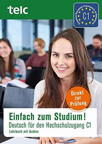 Einfach zum Studium!: Deutsch für den Hochschulzugang, Lehrbuch mit Audios, C1