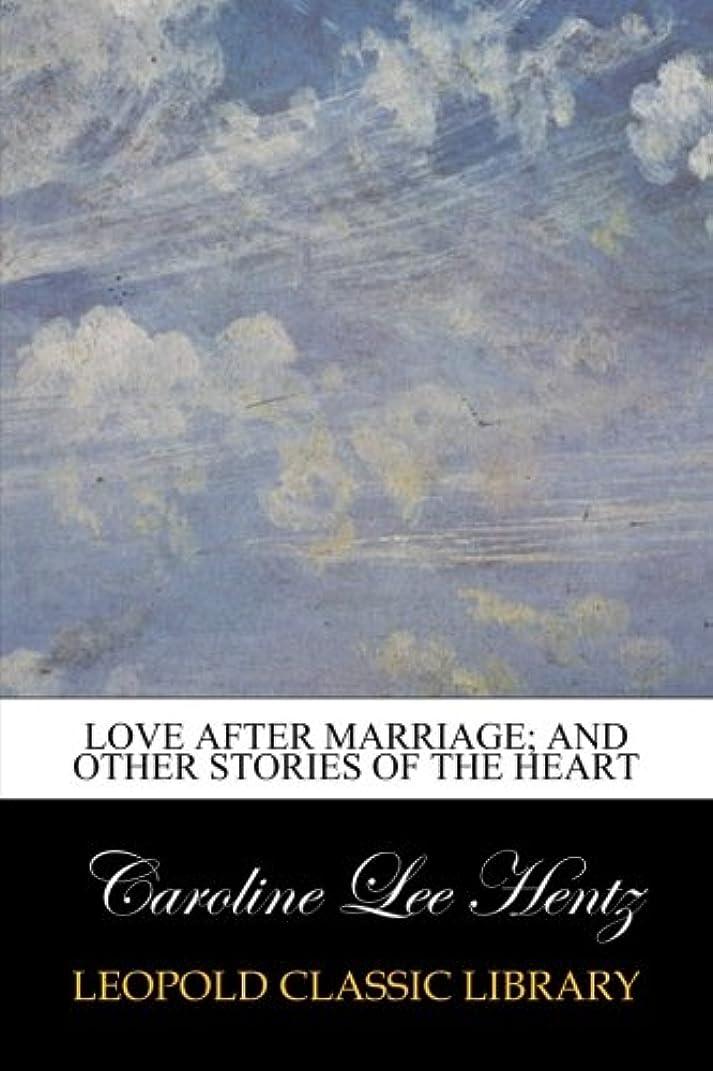 大宇宙広く袋Love After Marriage; and Other Stories of the Heart